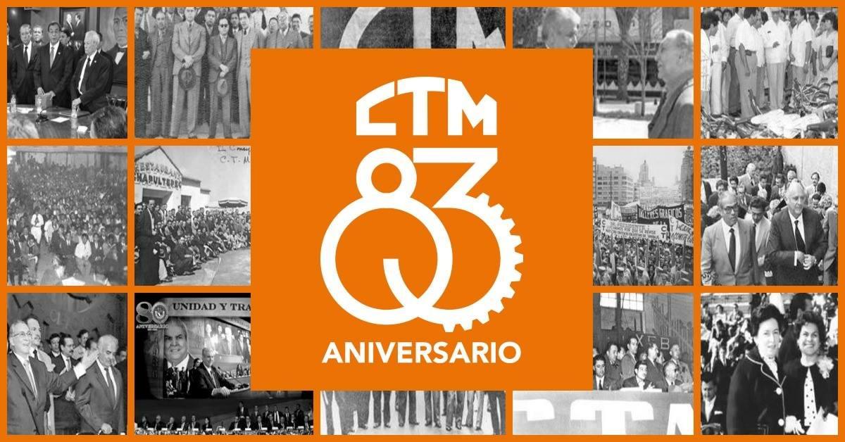 83 Aniversario, la CTM en la historia